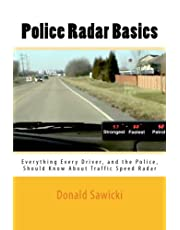 Police Radar Basics: Everything Every Driver, and the Police, Should Know About Traffic Speed Radar