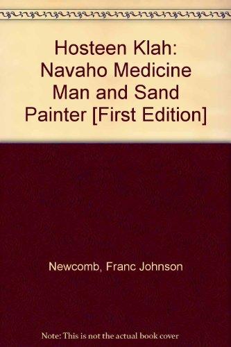 - Hosteen Klah Navaho Medicine Man and Sand Painter