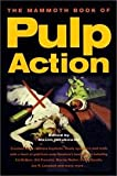 img - for Mammoth Book Of Pulp Action - Crooked Cops, Ruthless Bigshots, Shady Operators And Molls With A Heart Of Gold... book / textbook / text book