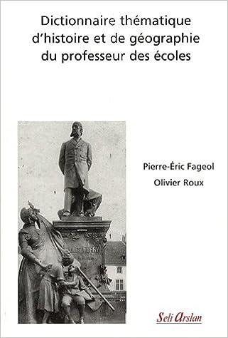 Livre gratuits Dictionnaire thématique d'histoire et de géographie du professeur des écoles epub, pdf