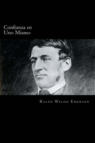 Confianza en Uno Mismo (Spanish Edition) [Ralph Waldo Emerson] (Tapa Blanda)