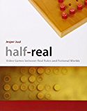 Half-Real: Video Games between Real Rules and Fictional Worlds (MIT Press)