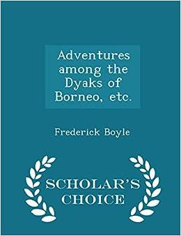 Book Adventures among the Dyaks of Borneo, etc. - Scholar's Choice Edition