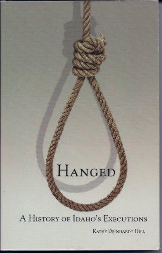 Hanged - A History of Idaho's Executions