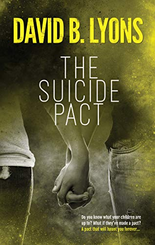 The Suicide Pact: A heart-thumping psychological thriller