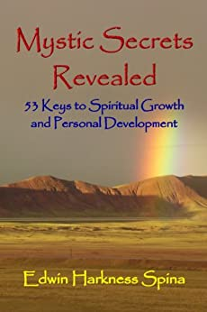 Mystic Secrets Revealed: 53 Keys to Spiritual Growth and Personal Development by [Spina, Edwin Harkness]