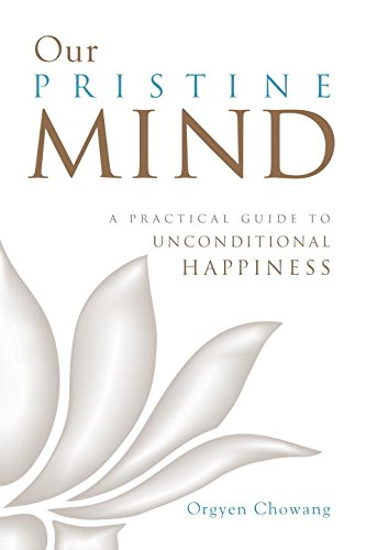 Book Cover: Our Pristine Mind: A Practical Guide to Unconditional Happiness