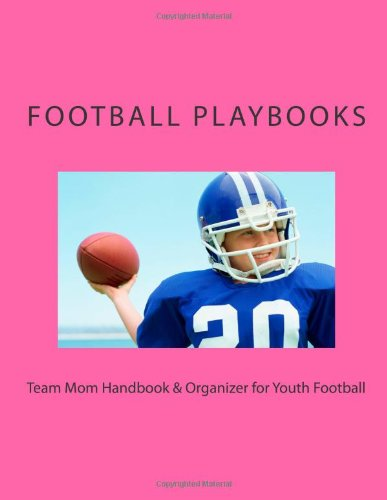 Team Mom Handbook & Organizer for Youth Football