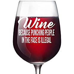 Wine Because Funny Wine Glass for Women or Men Novelty Christmas or Birthday Gift for Wife Mom Girlfriend Sister Boss Best Friend BFF Coworker or Daughter 13 oz