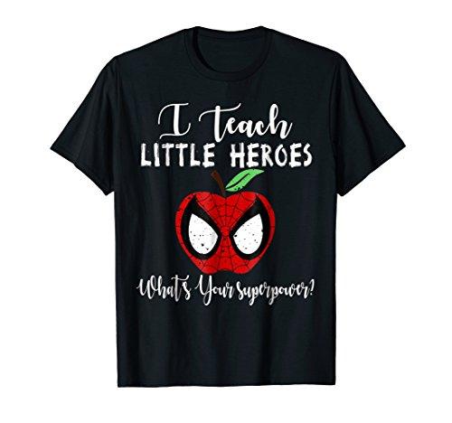 I Teach Super Heroes T Shirt Cute Mom Teacher - Tshirts Kindergarten Teacher