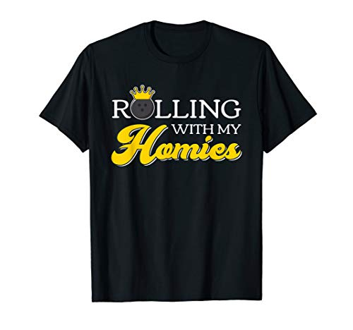 Rolling With My Homies Funny Bowling Shirts Men (Rolling With My Homies)