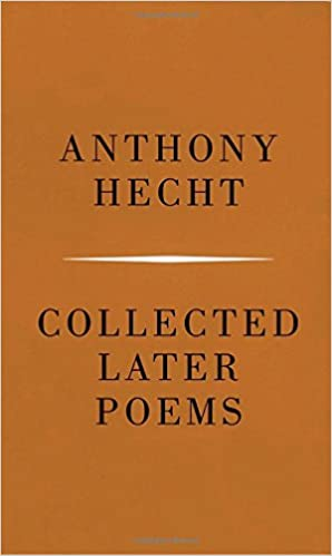 Image result for anthony hecht collected later poems