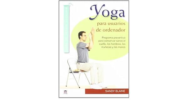 Yoga para usuarios de ordenador / Yoga for Computer Users ...