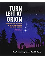 Turn Left at Orion: Hundreds of Night Sky Objects to See in a Home Telescope – and How to Find Them