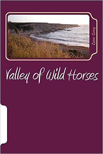 Valley of Wild Horses: Zane Grey: 9781979193382: Amazon com