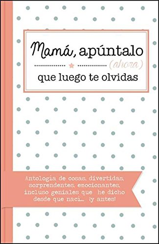 Mamá, apúntalo (ahora) que luego te olvidas Tapa blanda – 27 mar 2017 Plataforma Editorial Mónica Villar Torres 8416820996 Picture books