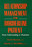 Relationship Management Of The Borderline Patient: From Understanding To Treatment