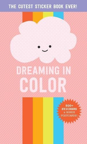Dreaming in Color: The Cutest Sticker Book Ever! (Pipsticks+Workman) by Workman Publishing