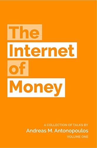 The Internet of Money by [Antonopoulos, Andreas M.]