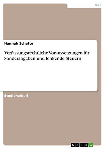 Verfassungsrechtliche Voraussetzungen für Sonderabgaben und lenkende Steuern (German Edition)