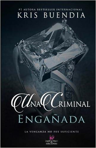 Amazon.com: Engañada (Trilogía Criminal) (Volume 3) (Spanish ...