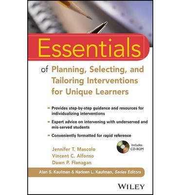 By Jennifer T. Mascolo Essentials of Planning, Selecting, and Tailoring Interventions for Unique Learners (Essentials of Ps (1st Edition)
