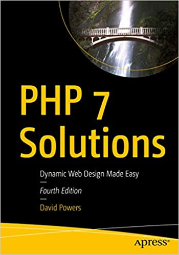 Amazon Com Php 7 Solutions Dynamic Web Design Made Easy Ebook David Powers Kindle Store