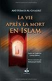 Vie après la mort en Islam (La)
