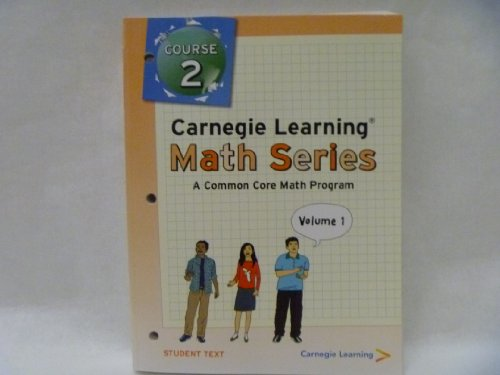 Carnegie Learning Math Series: A Common Core Math Program, Course 2, Vol. 1 & 2, Student Text