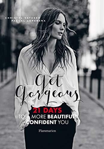 Image of Get Gorgeous: Twenty-One Days to a More Beautiful, Confident You (BEAUX LIVRES - LANGUE ANGLAISE)