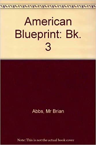 American blueprint student book 3 bk 3 amazon mr brian american blueprint student book 3 bk 3 amazon mr brian abbs ingrid freebairn marcia fisk ong 9780582229860 books malvernweather Gallery
