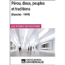 Pérou, dieux, peuples et traditions (Daoulas - 1999): Les Fiches Exposition d'Universalis (French Edition)