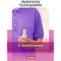 Medizinische Fachangestellte - Aktuelle Ausgabe: 3. Ausbildungsjahr - Jahrgangsband: Schülerbuch