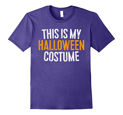 Mens This Is My Halloween Costume T-Shirt Large Purple (Is Halloween Costumes)