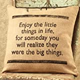 """""""Enjoy the Little Things in Life, for Someday You Will Realize They Were The Big Things"""" - French Flea Market Burlap Throw Pillow- 16-in x 16-in"""