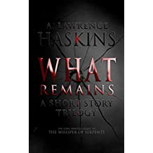 What Remains: A Short Story Trilogy