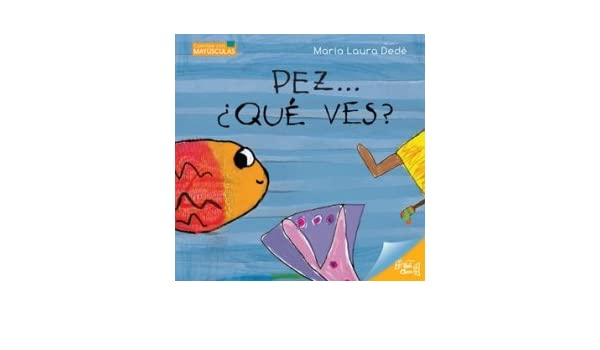 PEZ...??QUE VES? -Serie MAYUSCULAS: Varios: 9789871561445: Amazon.com: Books