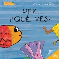 PEZ...??QUE VES? -Serie MAYUSCULAS (Spanish) Paperback – 2013