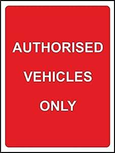 Autorizado vehículos sólo seguridad señal–3mm aluminio señal 300mm x 200mm