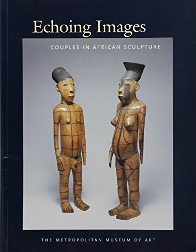Echoing Images: Couples in African Sculpture (Metropolitan Museum of Art (Metropolitan Museum Art Sculpture)