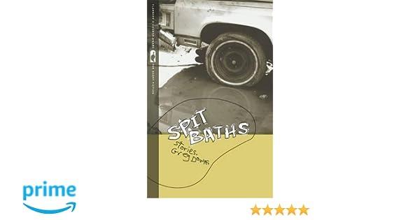 Spit Baths (Flannery OConnor Award for Short Fiction): Stories