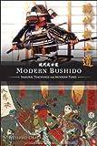 Modern Bushido, Samurai Teachings for Modern Times