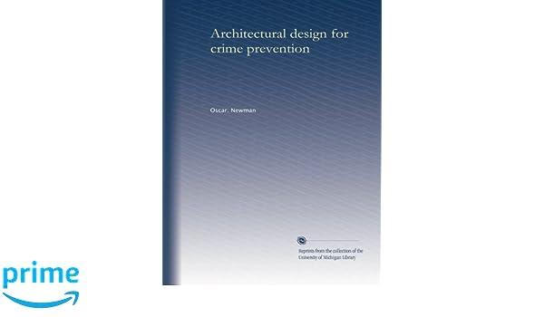 Architectural Design For Crime Prevention: Oscar. Newman: Amazon.com: Books