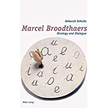 Marcel Broodthaers: Strategy and Dialogue