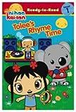 Ni Hao, Kai-lan: Tolees Rhyme Time: Ready-To-Read - Level 1