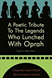 Poetic Tribute to the Legends Who Lunche, Cassandra Leach-Woods, 1425975232
