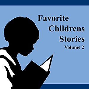 Favorite Children's Stories, Volume 2 Audiobook