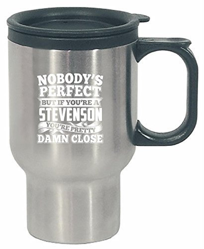 Nobody's Perfect But A Stevenson Is Pretty Damn Close - Travel Mug