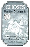 Ghosts, Bandits and Legends of Old Monterey, Randall A. Reinstedt, 0933818009