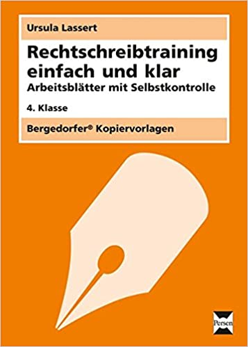 Rechtschreibtraining einfach und klar - 4. Kl.: Arbeitsblätter mit ...